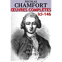 Nicolas Chamfort - Oeuvres Complètes: lci-146 (lci-eBooks) (French Edition)