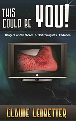This Could Be You!: Dangers of Cell Phones and Electromagnetic Radiation
