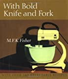 With Bold Knife and Fork, M. F. K. Fisher, 1582431876