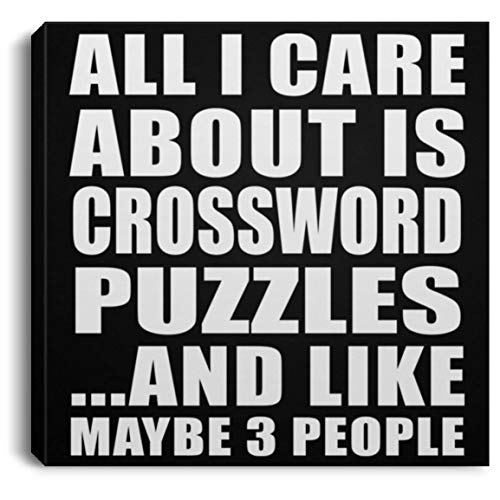 - All I Care About is Crossword Puzzles - Canvas Square 8x8 inch Wall Art Print Decor-ation - Fun-ny Gift for Friend Mom Dad Kid Son Daughter Mother's Father's Day Birthday Anniversary