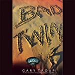 Bad Twin | Gary Troup
