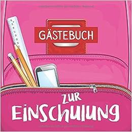 Gästebuch Zur Einschulung Schönes Buntes Eintagebuch Zum