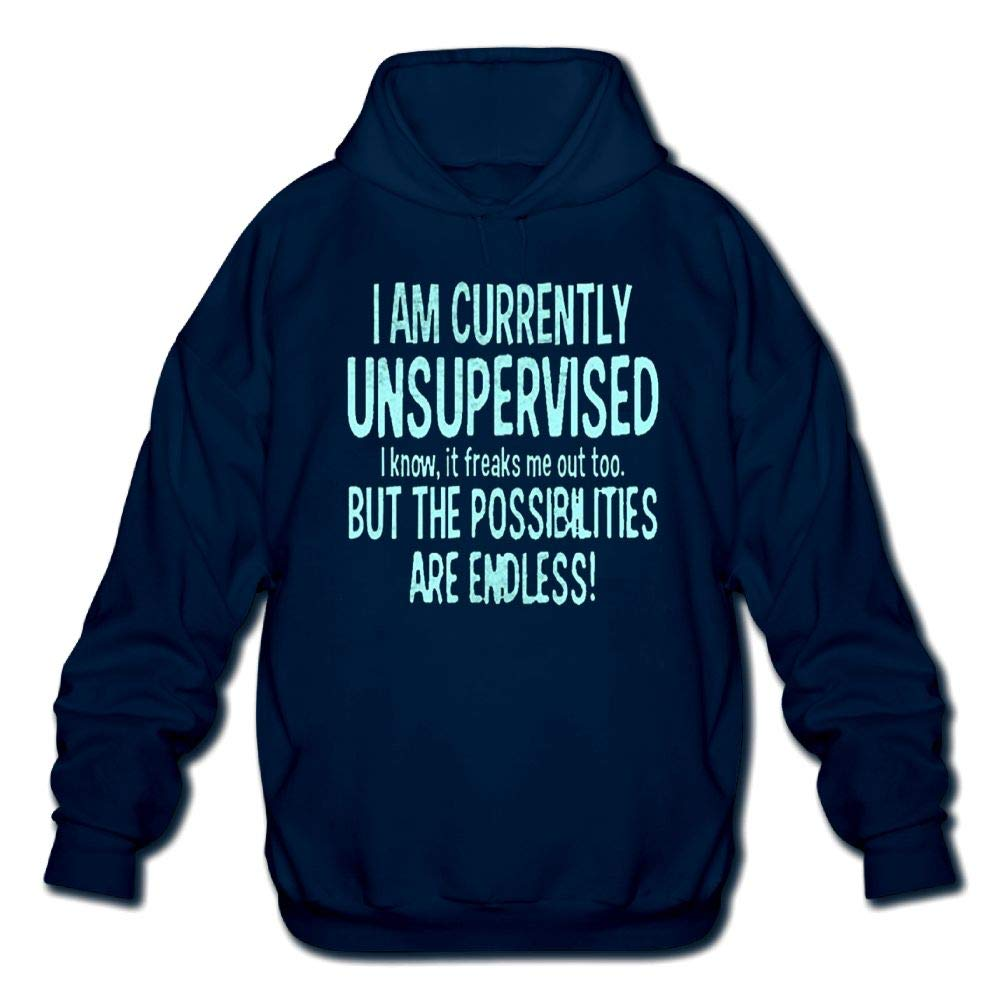 Sweatshirt Mens Long Sleeve Cotton Hoodie I Am Currently Unsupervised But The Possibilities are Endless