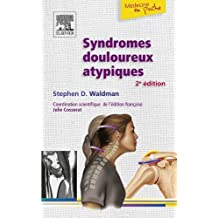Syndromes douloureux atypiques (French Edition)