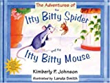 img - for The Adventures of the Itty Bitty Spider and the Itty Bitty Mouse book / textbook / text book