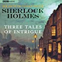 Sherlock Holmes: Tales of Intrigue Audiobook by Sir Arthur Conan Doyle Narrated by Edward Hardwicke