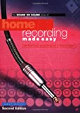 img - for HOME RECORDING MADE EASY (Sound on Sound Series) book / textbook / text book
