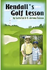 Kendall's Golf Lesson by Latorial Faison (2006-04-04) Paperback