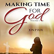 Making Time for God: Bible Commentary & Wisdom, Volume 3 | Jon Fox