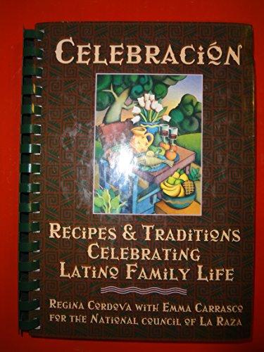 Celebracion: Recipes & Traditions Celebrating Latino Family LIfe by Regina Cordova
