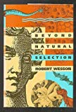 Beyond Natural Selection, Robert Wesson, 0262231611
