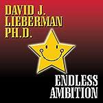 Endless Ambition | David J. Lieberman Ph.D.
