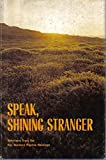 Speak, Shining Stranger, Ray Stanford, 0915908026