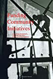 Funding Common Initiatives, Silvina Arrossi and Felix Bombarolo, 1853832049