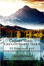 Crossed Wires: 52 Humorous and Inspirational Short Stories (Life's Outtakes Book 8)