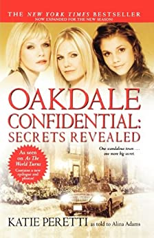 Oakdale Confidential: Secrets Revealed by [Peretti, Katie, Adams, Alina]