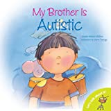 My Brother Is Autistic, Jennifer Moore-Mallinos, 0764140442