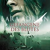 Gefangene des Blutes (Midnight Breed 2)   Lara Adrian