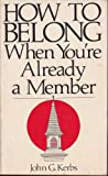 How to Belong When Already a Member, John Kerbs, 0816304378