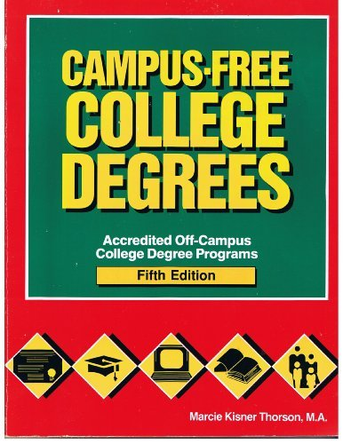 Campus-Free College Degrees (Campus-Free College Degrees: Accredited Off-Campus College Degree Programs) by Thorson Marcie Kisner (1992-03-01) Paperback