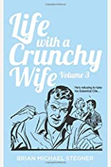 Life with a Crunchy Wife - Volume 3 Paperback