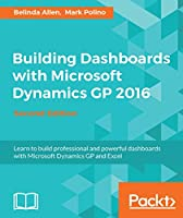 Building Dashboards with Microsoft Dynamics GP 2016, 2nd Edition Front Cover