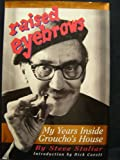 img - for Raised Eyebrows: My Years Inside Groucho's House book / textbook / text book