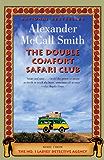 The Double Comfort Safari Club: The New No. 1 Ladies' Detective Agency Novel (No. 1 Ladies' Detective Agency Series Book 11)