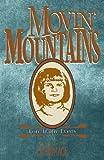 Movin' Mountains, Lori H. Evens, 0929292219