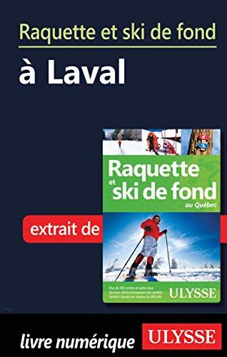 Raquette et ski de fond à Laval (French Edition)