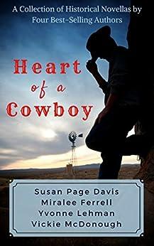 Heart of a Cowboy by [Davis, Susan Page, Ferrell, Miralee, Lehman, Yvonne, McDonough, Vickie]