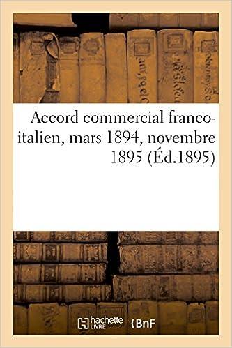 chambre de commerce franaise de milan accord commercial franco italien mars 1894 novembre 1895 french edition sans auteur 9782014065435 amazoncom