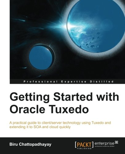 Download Getting Started with Oracle Tuxedo pdf epub