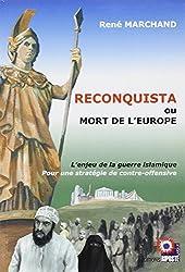 Reconquista ou mort de l'Europe : L'enjeu de la guerre islamique