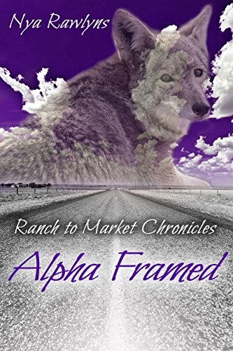 Alpha Framed Ranch To Market Chronicles Book 2 Kindle Edition By