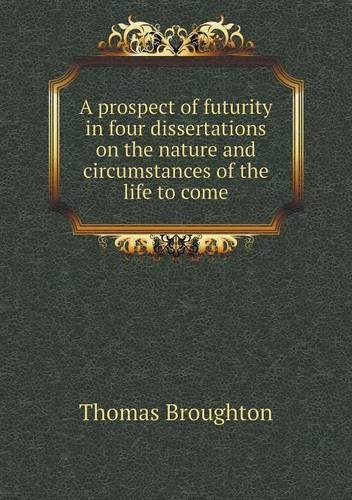 Download A prospect of futurity in four dissertations on the nature and circumstances of the life to come pdf epub