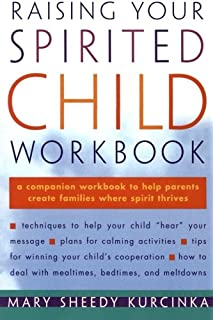 Raising Your Spirited Child: A Guide for Parents Whose Child