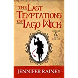 The Last Temptations of Iago Wick (The Lovelace & Wick Series Book 1)