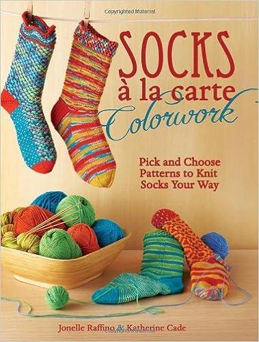 Socks A La Carte Colorwork Pick And Choose Patterns To Knit Socks