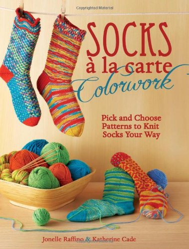 Socks A La Carte Colorwork  Pick And Choose Patterns To Knit Socks Your Way