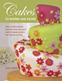 img - for Cakes to Inspire and Desire book / textbook / text book
