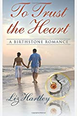 To Trust the Heart: A Birthstone Romance Paperback