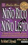 Nino Rico, Nino Listo: Como Dar A Sus Hijos una Educacion Financiera Solida par Kiyosaki