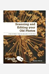 Scanning & Editing Your Old Photos in Simple Steps (Simple Steps) (Paperback) - Common Paperback