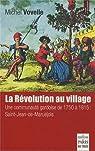La Révolution au village. Une communauté gardoise de 1750 à 1815 : Saint-Jean-de-Maruéjols par Vovelle