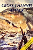 U.S. Army in World War II: The European Theater of Operations: Cross-Channel Attack 50th Anniversary Commemorative Edition (U.S. Army in World War II, Cross-Channel Attack)