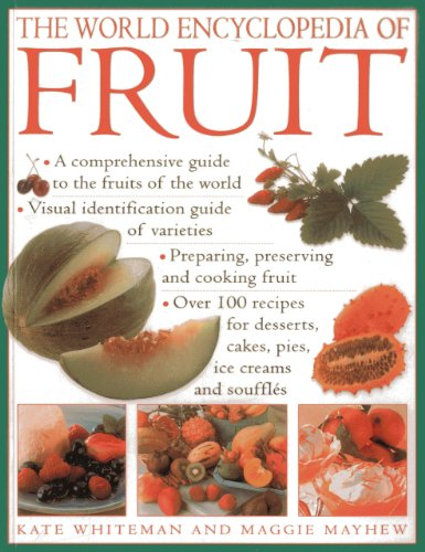 The World Encyclopedia of Fruit: A Comprehensive Guide To The Fruits Of The World; Visual Identification Of Fruit Variet