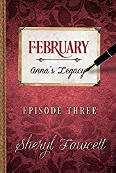 February: Episode 3 (Anna's Legacy)