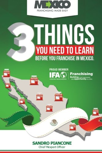 Download 3 Things You Need To Learn Before You Franchise In Mexico PDF