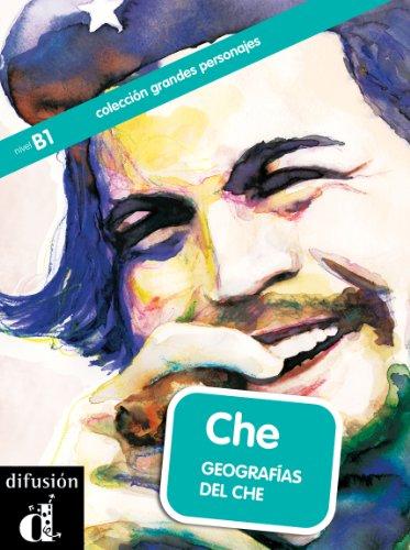 Che. Geografías del Che (Colección Grandes Personajes) (Spanish Edition)